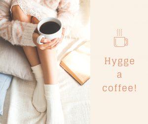 Hyggeacoffee!